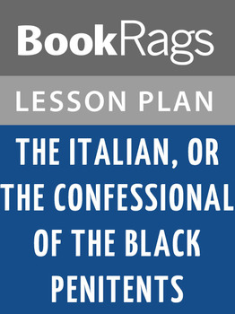 The Italian, or, the Confessional of the Black Penitents Lesson Plans