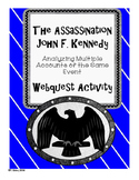 The JFK Assassination: Analyzing Multiple Accounts of the Same Event Webquest