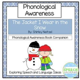 The Jacket I Wear In The Snow: A Phonemic Awareness Book Companion