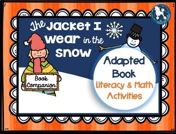 The Jacket I Wear in the Snow...Adapted Book, Literacy & Math Activities