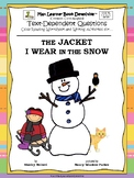 The Jacket I Wear in the Snow: Text-Dependent Questions and More!