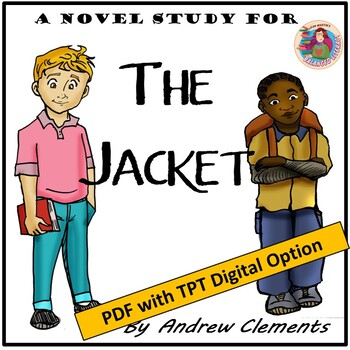 The Jacket by Andrew Clements; A Novel Study by Jean Martin