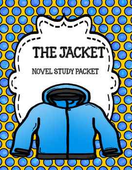 The Jacket ( by Andrew Clements) Novel Study Unit