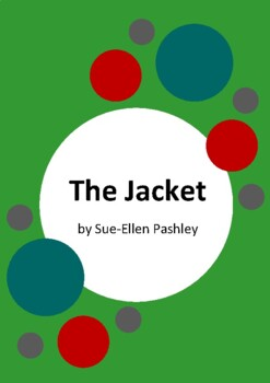 The Jacket by Sue-Ellen Pashley and Thea Baker - 6 Worksheets
