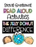 The Jelly Donut Difference Read Aloud & Social Emotional Learning Activities