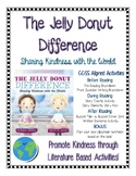 The Jelly Donut: Literature Based Activities that Promote Kindness CCSS