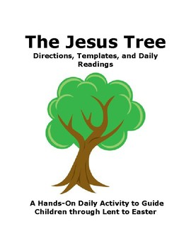 The Jesus Tree:  A Lent Activity for Each Day from Ash Wed
