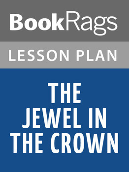 The Jewel in the Crown Lesson Plans