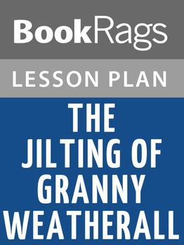 The Jilting of Granny Weatherall Lesson Plans