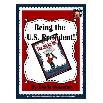 The Job for Me: A Book That Teaches About the U.S. Preside