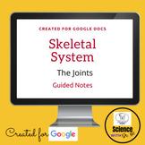 The Joints Skeletal System Digital Resource: On GOOGLE DOC