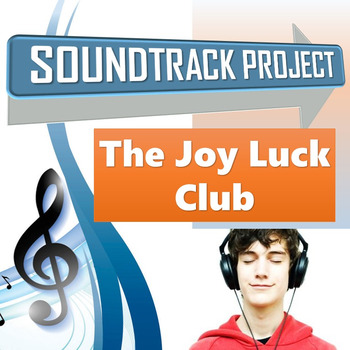 The Joy Luck Club - Soundtrack Project