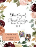 The Joy of Floral Design : Recipes For Success