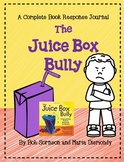 The Juice Box Bully by Bob Sornson and Maria Dismondy-A Complete Response Journa