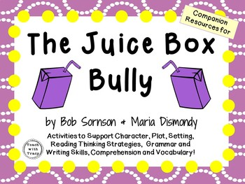 The Juice Box Bully by Bob Sornson and Maria Dismondy:  A
