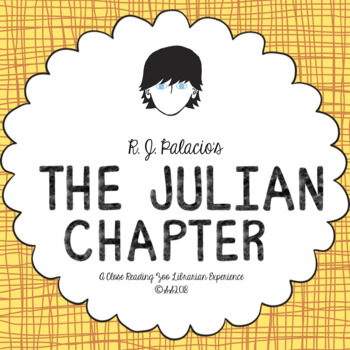 The Julian Chapter: A Wonder Story by R.J. Palacio CCSS aligned novel study