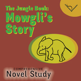 The Jungle Book: Mowgli's Story Comprehensive Novel Study - SL Book Reading Unit