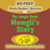 The Jungle Book: Mowgli's Story - SL No-Prep Study Guides and Quizzes