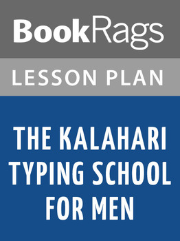The Kalahari Typing School for Men Lesson Plans