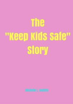"""The """"Keep Kids Safe"""" Story"""