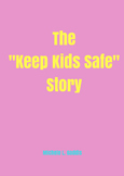 "The ""Keep Kids Safe"" Story"
