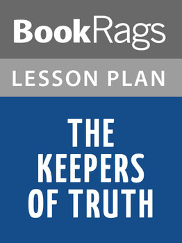 The Keepers of Truth Lesson Plans