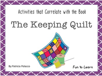 The Keeping Quilt By Patricia Polacco 44 Pgs Of Common Core Activities