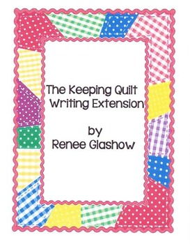 The Keeping Quilt Writing Extension