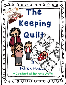 The Keeping Quilt by Patrica Polacco-A Complete Book Response Journal