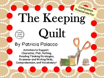The Keeping Quilt by Patricia Polacco:  A Complete Literature Study!