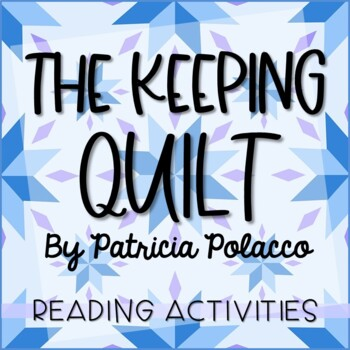 The Keeping Quilt by Patricia Polacco Story Unit