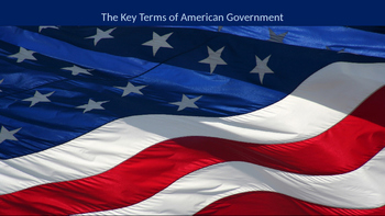 The Key Terms of American Government PPT