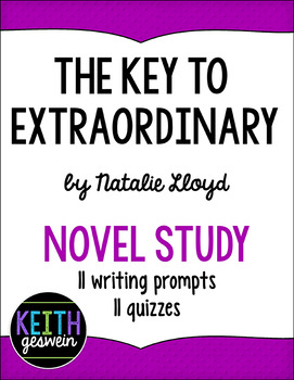 The Key to Extraordinary by Natalie Lloyd: 11 Writing Prompts and 11 Quizzes