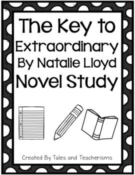 The Key to Extraordinary by Natalie Lloyd Novel Study