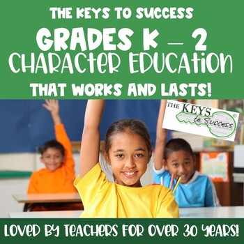 The Keys to Success K - 2 Character Education Curriculum