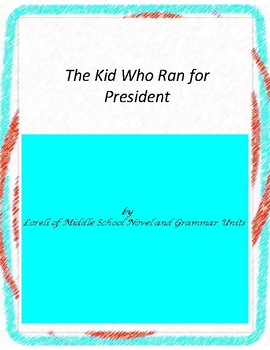 The Kid Who Ran for President Literature and Grammar Unit