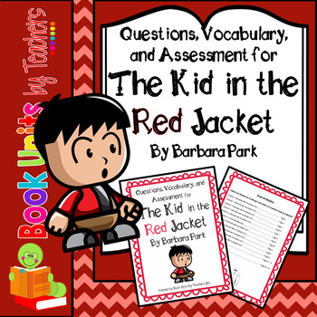 The Kid in the Red Jacket  Barbara Park  Questions, Vocabulary, and Assessment