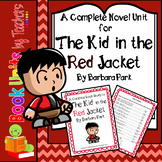 The Kid in the Red Jacket by Barbara Park Book Unit