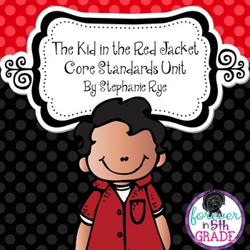 The Kid in the Red Jacket Core Standards & Close Reading Unit