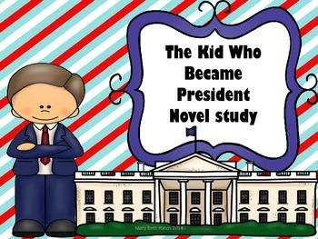 The Kid who Became President Novel Study