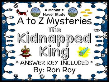The Kidnapped King : A to Z Mysteries (Ron Roy) Novel Study / Comprehension