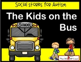 Social Skills Stories: The Kids on the Bus