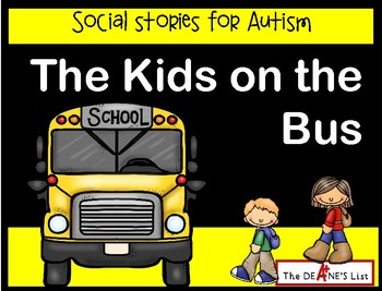 The Kids on the Bus- A catchy social story about bus behavior