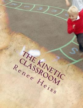 The Kinetic Classroom