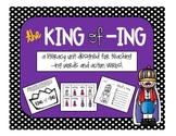 """The """"King of -ING"""" Literacy Unit"""