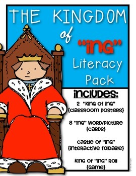 """The Kingdom of """"ing"""" Literacy Pack {Kindergarten and First Grade}"""