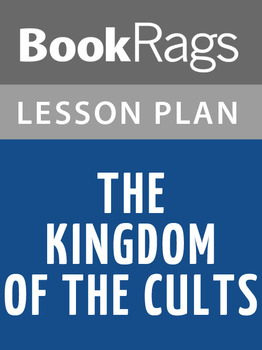 The Kingdom of the Cults Lesson Plans