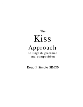 The KIS Approach to Grammar & Composition I - (Judeo-Christian Vers.)