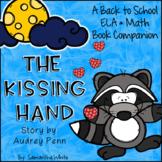 The Kissing Hand - A Back to School ELA & Math Book Companion