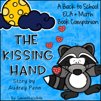 The Kissing Hand - A Back to School ELA & Math Unit